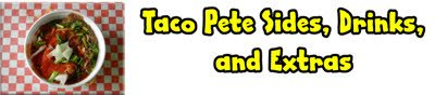 Taco Pete sides-drinks-extras